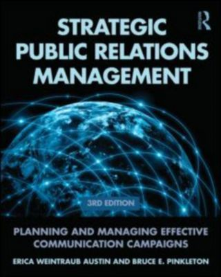 Strategic Public Relations Management, Erica Weintraub Austin, Bruce Pinkleton