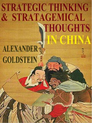Strategic Thinking and Stratagemical Thoughts in China, Alexander Goldstein