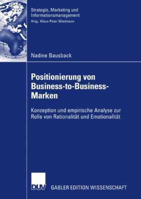 Strategie, Marketing und Informationsmanagement: Positionierung von Business-to-Business-Marken, Nadine Bausback