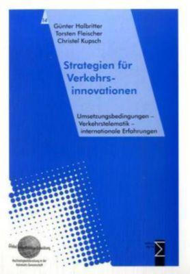 Strategien für Verkehrsinnovationen, Günter Halbritter, Torsten Fleischer, Christel Kupsch