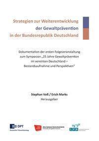 Strategien zur Weiterentwicklung der Gewaltprävention in der Bundesrepublik Deutschland