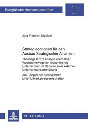 Strategieoptionen für den Ausbau Strategischer Allianzen, Jörg Friedrich Diesfeld