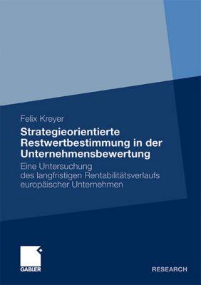 Strategieorientierte Restwertbestimmung in der Unternehmensbewertung, Felix Kreyer