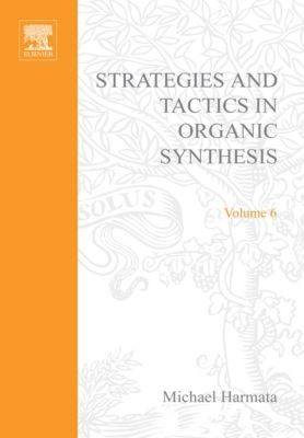 Strategies and Tactics in Organic Synthesis: Strategies and Tactics in Organic Synthesis