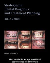 Strategies in Dental Diagnosis and Treatment Planning, Robert B Morris