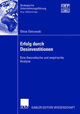 Strategische Unternehmungsführung: Erfolg durch Desinvestitionen, Olivia Ostrowski