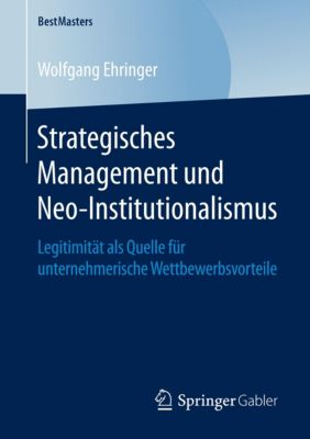 Strategisches Management und Neo-Institutionalismus - Wolfgang Ehringer pdf epub