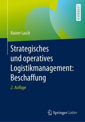 Strategisches und operatives Logistikmanagement: Beschaffung - Rainer Lasch |