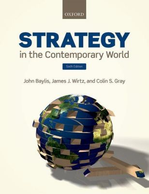 STRATEGY IN THE CONTEMPORARY WORLD, John Wirtz Baylis