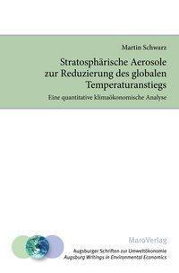 Stratosphärische Aerosole zur Reduzierung des globalen Temperaturanstiegs, Martin Schwarz