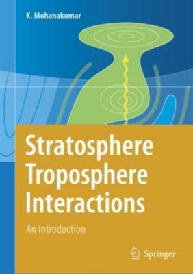 Stratosphere Troposphere Interactions, K. Mohanakumar