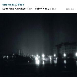 Stravinsky / Bach, Leonidas Kavakos, Péter Nagy