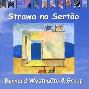 Strawa No Sertao, Bernard Wystraete