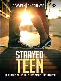 Strayed Teen, Praveen Chaturvedi