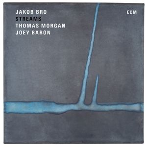Streams, Jakob Bro, Thomas Morgan, Joey Baron