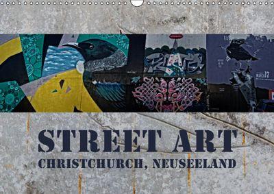 Street Art - Christchurch, Neuseeland (Wandkalender 2019 DIN A3 quer), Gundis Bort