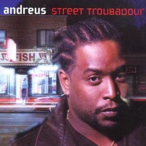 Street Troubadour, Andreus