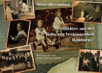 Streiflichter aus der jüdischen Vergangenheit Hamburgs, Miriam Gillis-Carlebach