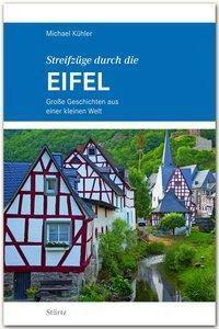 Streifzüge durch die Eifel - Michael Kühler |