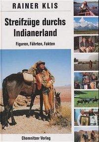 Streifzüge durchs Indianerland, Rainer Klis