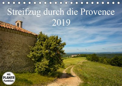 Streifzug durch die Provence (Tischkalender 2019 DIN A5 quer), Kirsten Karius