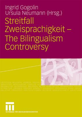 Streitfall Zweisprachigkeit; The Bilingualism Controversy