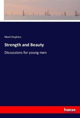 Strength and Beauty, Mark Hopkins