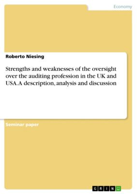 Strengths and weaknesses of the oversight over the auditing profession in the UK and USA. A description, analysis and discussion, Roberto Niesing