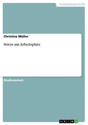 Stress am Arbeitsplatz, Christina Müller