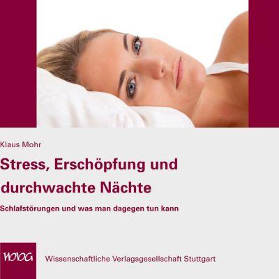 Stress, Erschöpfung und durchwachte Nächte, Klaus Mohr