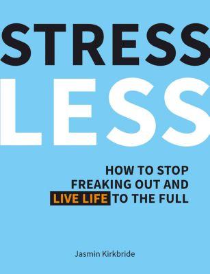 Stress Less, Jasmin Kirkbride