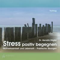 Stress positiv begegnen, Audio-CD, Hendrik Vögler