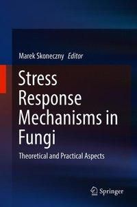 Stress Response Mechanisms in Fungi