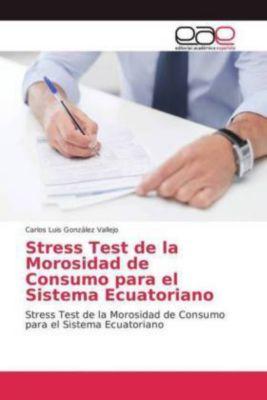 Stress Test de la Morosidad de Consumo para el Sistema Ecuatoriano, Carlos Luis González Vallejo
