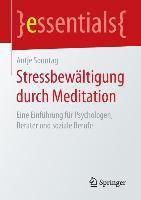 Stressbewältigung durch Meditation, Antje Sonntag