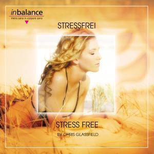 Stressfrei-Stress Free, Chris Glassfield