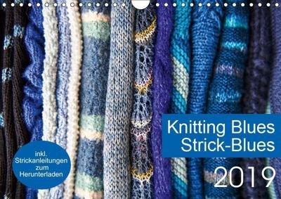 Strick-Blues (Wandkalender 2019 DIN A4 quer), Ulrike Gronert and Dagmara Berztiss