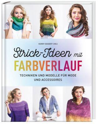 Strick-Ideen mit Farbverlauf - Techniken und Modelle für Mode und Accessoires