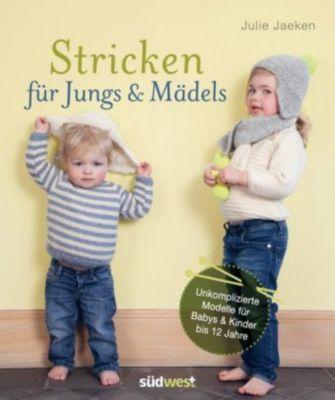 Stricken für Jungs & Mädels - Julie Jaeken  