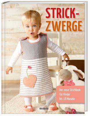 Strickzwerge - Der neue Stricklook für Kinder bis 18 Monate