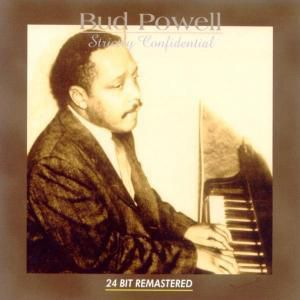 Strictly Confidential, Bud Powell