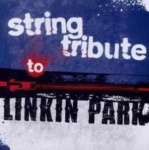 String Tribute To Linkin Park, Linkin Park Tribute