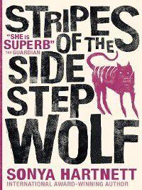 Stripes of the Sidestep Wolf, Sonya Hartnett
