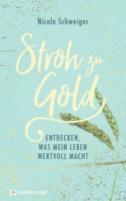 Stroh zu Gold - Nicole Schweiger |