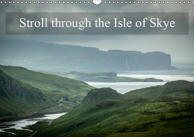 Stroll through the Isle of Skye (Wall Calendar 2019 DIN A3 Landscape), Alain Gaymard