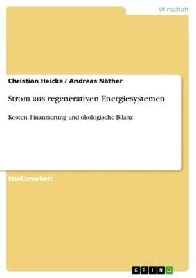 Strom aus regenerativen Energiesystemen, Christian Heicke, Andreas Näther