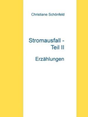 Stromausfall - Teil II, Christiane Schönfeld