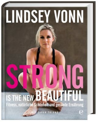 Strong is the new beautiful, Lindsey Vonn