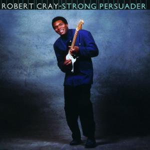 Strong Persuader, Robert Cray