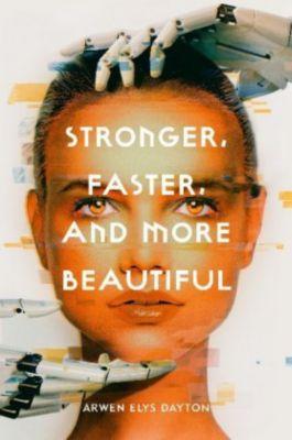 Stronger, Faster, and More Beautiful, Arwen Elys Dayton